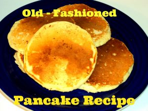 Old-Fashioned Pancake Recipe