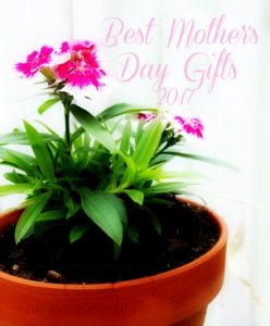 Best Mother's Day Gifts 2017