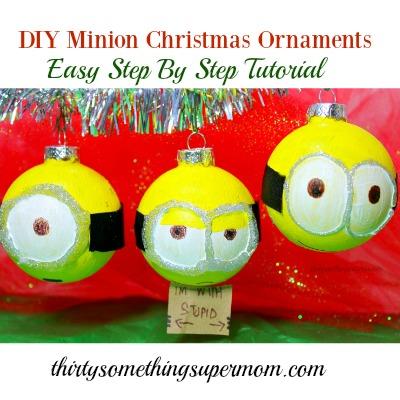 minions diy christmas ornaments thirtysomethingsupermom